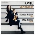 旅行者拉威爾(小提琴作品) 瑪麗亞.米爾絲坦 小提琴/娜塔利亞.米爾絲坦 鋼琴Nathalia Milstein , Maria Milstein / Ravel Voyageur