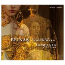 皇后-在路易十三宮廷的西班牙歌謠 茱莉.希薇耶 指揮/大鍵琴 太陽合奏團Ensemble El Sol, Chloe Severe / Reinas, Airs en espagnol a la cour de Louis XIII