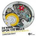 (絕版)基督教鉚釘_24鐘經的途徑 / Christian Rivet - 24 Ways Upon the Bells