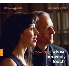 誰的天堂般觸摸 (約翰·道蘭歌曲選) 瑪莉安娜・弗洛勒斯 女高音 霍普金森.史密斯 魯特琴Mariana Flores, Hopkinson Smith / Downland: Whose Heavenly Touch