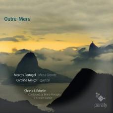 飄洋過海(馬可葡萄牙彌撒曲)  階梯合唱團Choeur L'Echelle / Outre-Mers Missa Grande Quetzal