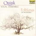 世界民歌選 Quink Vocal Ensemble/ Folksongs of the W