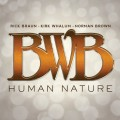BWB (R. BRAUN, K. WHALEM, N. BROWN) / HUMAN NATURE