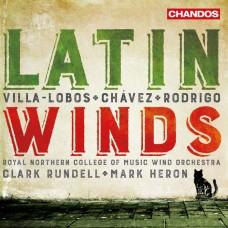 維拉-羅伯斯/羅德利果:拉丁木管音樂  RNCM木管樂隊Latin Winds / RNCM Wind Orchestra / Clark Rundell / Mark Heron
