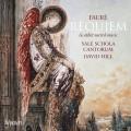 佛瑞: 安魂曲及神聖音樂 大衛.希爾 指揮 耶魯聖歌合唱學校唱詩班 / Yale Schola Cantorum / Faure: Requiem & other sacred music