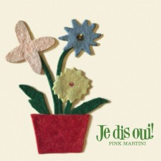Pink Martini / Je dis oui! (CD) 紅粉馬丁尼 / 我說好!