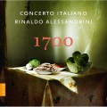 1700(18世紀義大利作曲家作品) 里納多.阿列山德里尼  指揮 / Rinaldo Alessandrini, Concerto Italiano / 1700