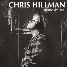 (黑膠)克里斯‧希爾曼:等待時機 / Chris Hillman / Bidin' My Time