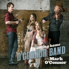 歐康諾樂團與馬克·歐康諾 - 歸鄉 / O'Connor Band with Mark O'Connor / Coming Home