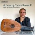 法國及德國的巴洛克魯特琴音樂 雅克伯.林柏格 魯特琴 / Jakob Lindberg / A Lute by Sixtus Rauwolf – French & German Baroque Music