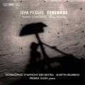 皮卡爾:鋼琴協奏曲、管弦作品「熄燈禮拜」、「巨變」 Pickard:Tenebrae, Piano Concerto & Sea-Change