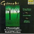 古雷茲基:三首舊式小曲、晚安曲、小安魂曲 Gorecki:Three Pieces in Old Style
