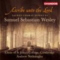 歸於我主~衛斯理:宗教合唱作品集 Ascribe unto the Lord~Sacred Choral Works by Samuel Sebastian Wesley