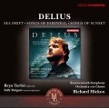 Delius: Sea Drift, Songs of Farewell, Songs of Sunset