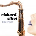 Richard Elliot / Lip Service