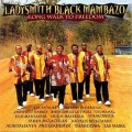 自由長征Ladysmith Black Mambazo:Long Walk to Freedom
