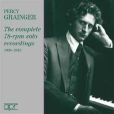 (5CD)Percy Grainger: Complete Solo 78rpm Recordings 1908-1945