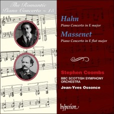 浪漫鋼琴協奏曲15 - 韓恩、馬斯奈 The Romantic Piano Concerto 15 - Hahn & Massenet (Stephen Coombs, BBC Scottish Symphony Orchestra, Ossonce)