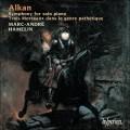 阿爾肯:獨奏鋼琴交響曲、悲愴風格作品三首 Alkan:Symphony For Solo Piano、Trois Morceaux