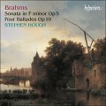 史帝芬.賀夫 / 布拉姆斯: F小調鋼琴奏鳴曲 Op.5, 四首敘事曲 Op.10 Brahms:Piano Sonata No 3、Four Ballades (Stephen Hough)