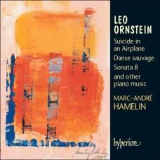 里歐.奧恩斯坦:在飛機上自殺、狂野之舞、第8號奏鳴曲&其他鋼琴音樂 Leo Ornstein:Suicide in an Airplane . Danse sauvage Sonata 8 and other piano music (Marc - Andre Hamelin)