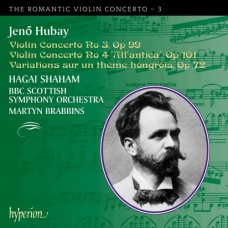 浪漫小提琴協奏曲第3集 - 胡拜:第3、4號小提琴協奏曲/匈牙利主題變奏曲 The Romantic Violin Concerto 3 - Hubay:Violin Concerto No.3 & 4/Variations sur theme hogrois