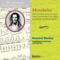 浪漫鋼琴協奏曲36 - 莫歇勒斯:第4號、第5號鋼琴協奏曲|愛爾蘭的回憶Op69 The Romantic Piano Concerto 36 - Moscheles:Piano Concertos 4 & 5、Recollections of Ireland