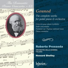 浪漫鋼琴協奏曲62 - 古諾:踏板鋼琴與管弦樂團協奏曲全集 The Romantic Piano Concerto 62 - Gounod:The complete works for pedal piano & orchestra