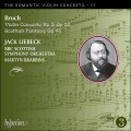 浪漫小提琴協奏曲第17集 - 布魯赫:第三號小提琴協奏曲、蘇格蘭幻想曲 The Romantic Violin Concerto 17 - Bruch:Violin Concerto No 3, Scottish Fantasy (Jack Liebeck violin)