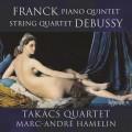 法朗克:鋼琴五重奏、德布西:弦樂四重奏 (塔卡許四重奏 / 馬克–安卓.艾莫林, 鋼琴) Franck:Piano Quintet & Debussy:String Quartet (Takacs Quartet, Marc-Andre Hamelin, piano)