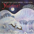 聖誕季節!劍橋聖三一學院聖誕音樂	Yulefest! Christmas music from Trinity College Cambridge (Stephen Layton / Trinity College Choir Cambridge)