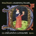 馬肖:宗教歌曲集 (奧蘭多合奏團) Guillaume de Machaut:A burning heart (The Orlando Consort)