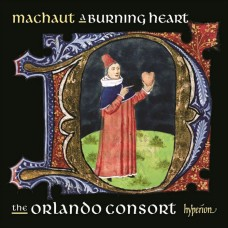馬肖:宗教歌曲集 (奧蘭多合奏團) Guillaume de Machaut:A burning heart (The Orlando Consort)