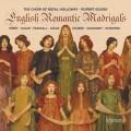 英國浪漫時期牧歌集 (皇家霍洛威學院合唱團 / 魯伯特.葛夫) English Romantic Madrigals (Royal Holloway Choir / Rupert Gough)