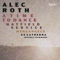 羅斯:合唱曲集 (傑佛瑞・史基德摩爾, 指揮 / 聖座宣言樂團) Alec Roth:A Time to Dance (Ex Cathedra, Jeffrey Skidmore)