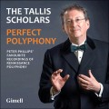 Perfect Polyphony Peter Phillips' favourite recordings of Renaissance polyphony (The Tallis Scholars)