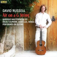 G弦之歌 ~ 大衛.魯賽爾的巴洛克時期吉他改編精品演奏專輯 David Russell - Air on a G String Baroque Guitar Masterpieces