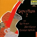 超級牛筋 第二集 Super Bass 2 with Play Brown , John Clayton , Christian McBride