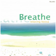 Breathe Relaxing Bossa/ Various Artists