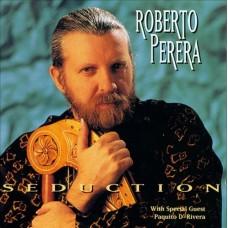 羅貝托.培瑞拉:誘惑 Roberto Perera:Seduction