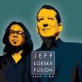 傑夫‧羅伯融合樂團:按步就班 Jeff Lorber / Step It Up