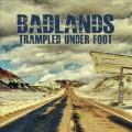 Trampled Under Foot : Badlands