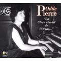 """管風琴界哈絲姬兒~歐笛兒•皮耶赫 Odile Pierre:""""La Clara Haskil de l'Orgue"""