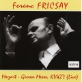費立柴指揮_彌賽曲 C小調 K427 Ferenc Fricsay - Mozart: Mass in C Minor K.427