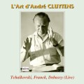 Andre Cluytens的指揮藝術 L'Art d'Andre Cluytens/ Tchaikovsky, Franck & Debussy