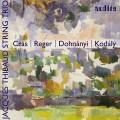 克拉斯、雷格、杜南伊、高大宜:弦樂三重奏 Cras - Reger - Dohnányi - Kodály:String Trios (Jacques Thibaud String Trio)