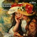 愛德華.法朗克:鋼琴三重奏 Eduard Franck:Piano Trios (Swiss Piano Trio)