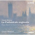德布西:沈沒的教堂—為管風琴改寫的鋼琴作品 Debussy:La Cathedrale engloutie - Piano Works in Transcriptions for Organ