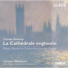 德布西:沈沒的教堂—為管風琴改寫的鋼琴作品 Debussy:La Cathedrale engloutie - Piano Works in Transcriptions for Organ