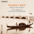 李斯特:小提琴與鋼琴作品集 Liszt:Works for Violin and Piano (Ulf Wallin, violin / Roland Pontinen, piano)
